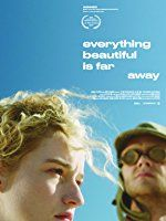 Nonton Everything Beautiful Is Far Away (2017) Film Subtitle Indonesia Streaming Movie Download Gratis Online