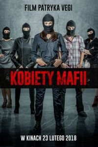 Women of Mafia (Kobiety mafii) (2018)