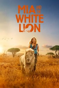 Mia and the White Lion (Mia et le lion blanc) (2018)